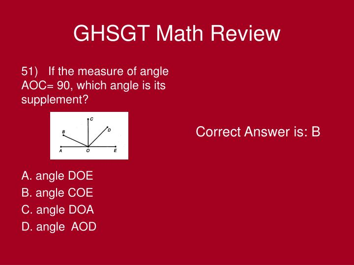 51)   If the measure of angle AOC= 90, which angle is its supplement?