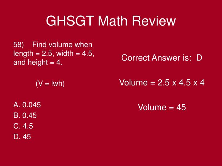 58)    Find volume when length = 2.5, width = 4.5, and height = 4.