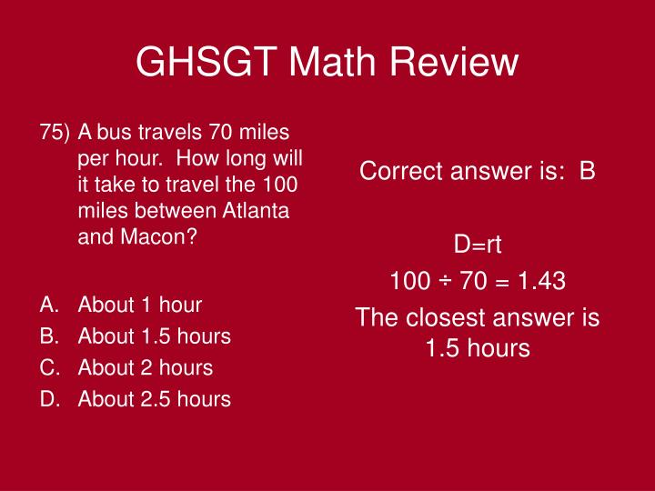 A bus travels 70 miles per hour.  How long will it take to travel the 100 miles between Atlanta and Macon?