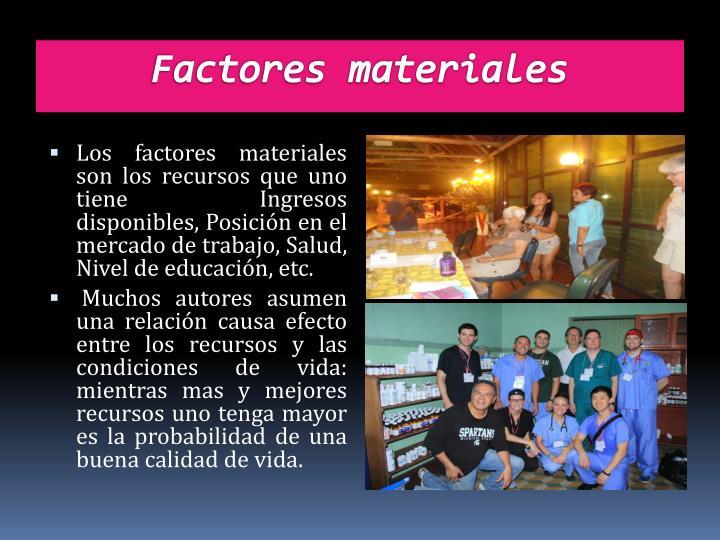 Factores materiales