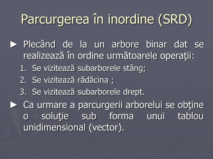 Parcurgerea în inordine (SRD)