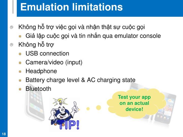 Emulation limitations