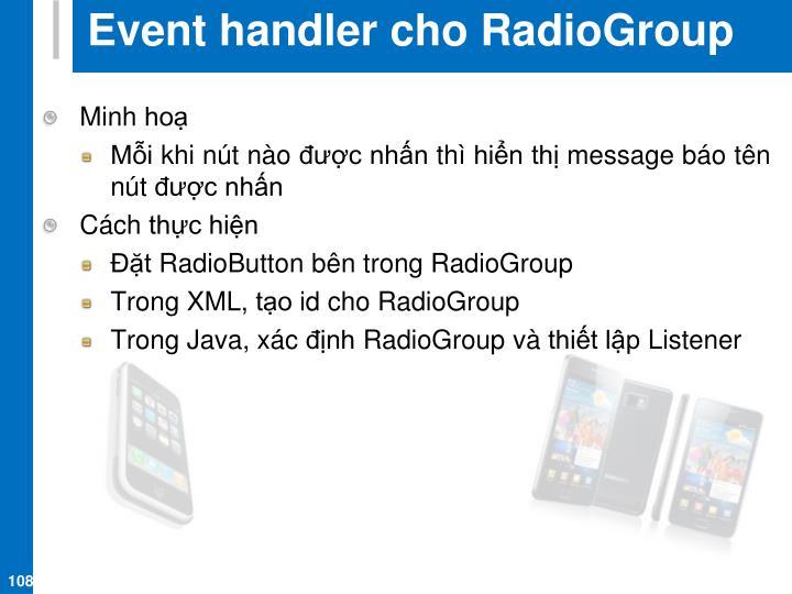 Event handler cho RadioGroup