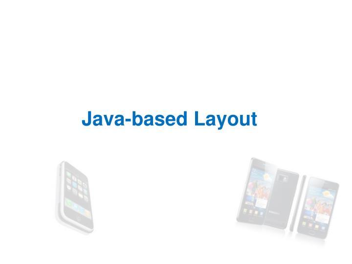 Java-based Layout