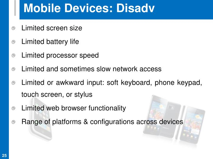 Mobile Devices: Disadv