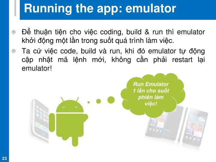 Running the app: emulator