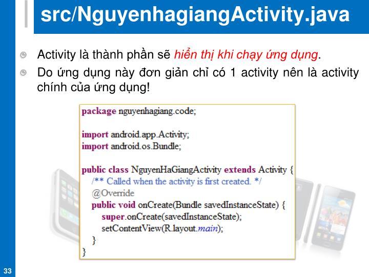 src/NguyenhagiangActivity.java