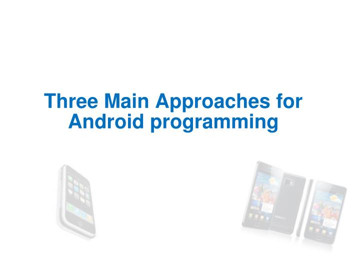 Three Main Approaches for