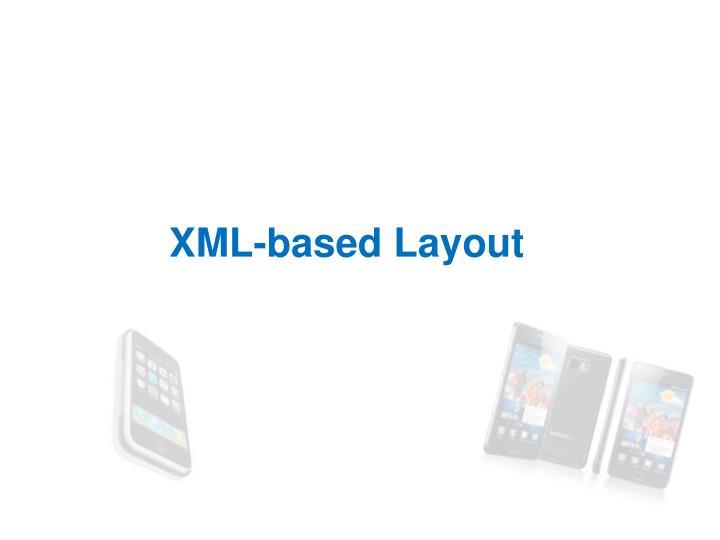 XML-based Layout