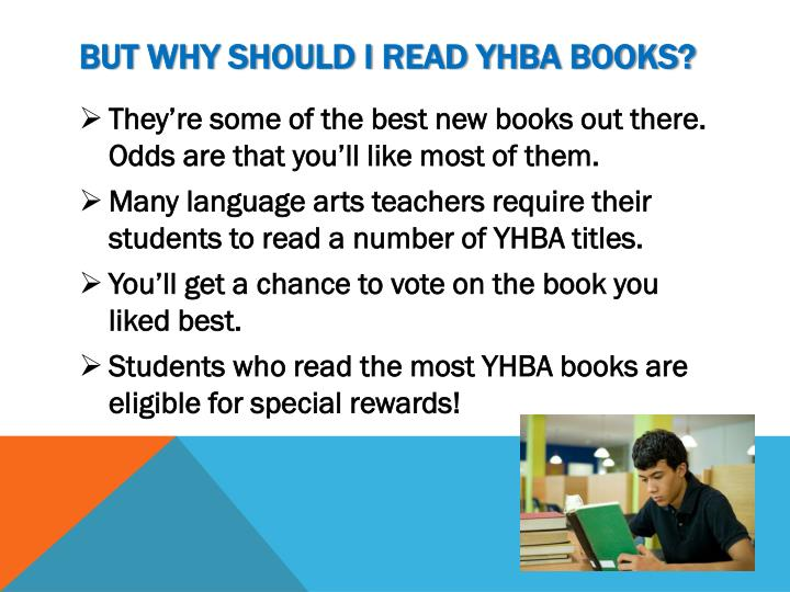 But why should I read YHBA books?