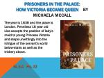 prisoners in the palace how victoria became queen by michaela mccall