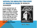 witches the absolutely true story of disaster in salem by rosalyn schanzer