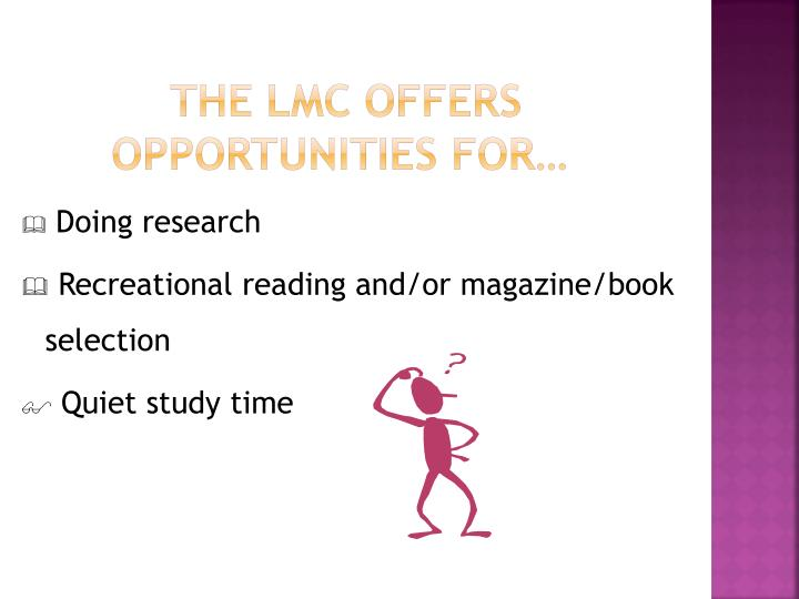 The lmc offers opportunities for