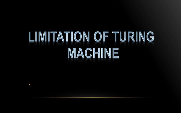 LIMITATION OF Turing