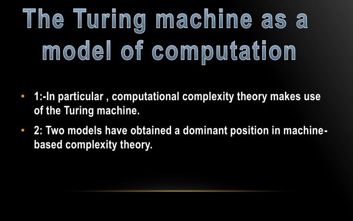 The Turing machine as a