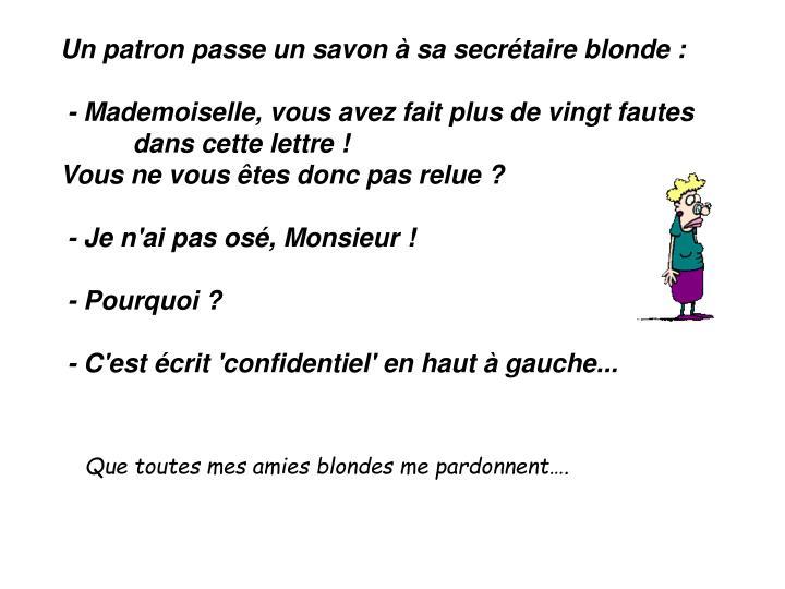 Que toutes mes amies blondes me pardonnent….
