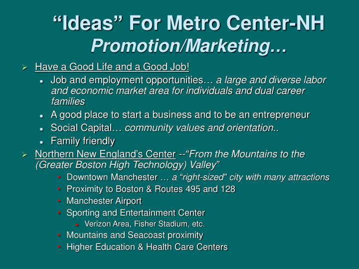 """""""Ideas"""" For Metro Center-NH"""