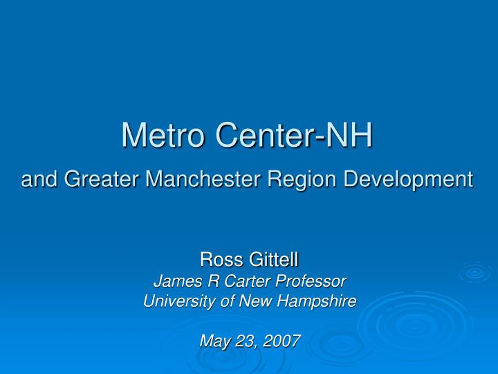 Metro center nh and greater manchester region development