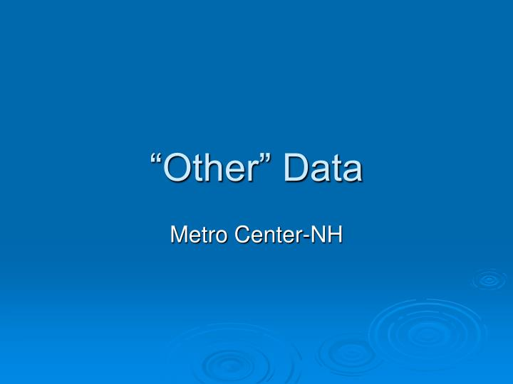 """""""Other"""" Data"""