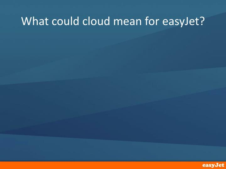What could cloud mean for easyJet?