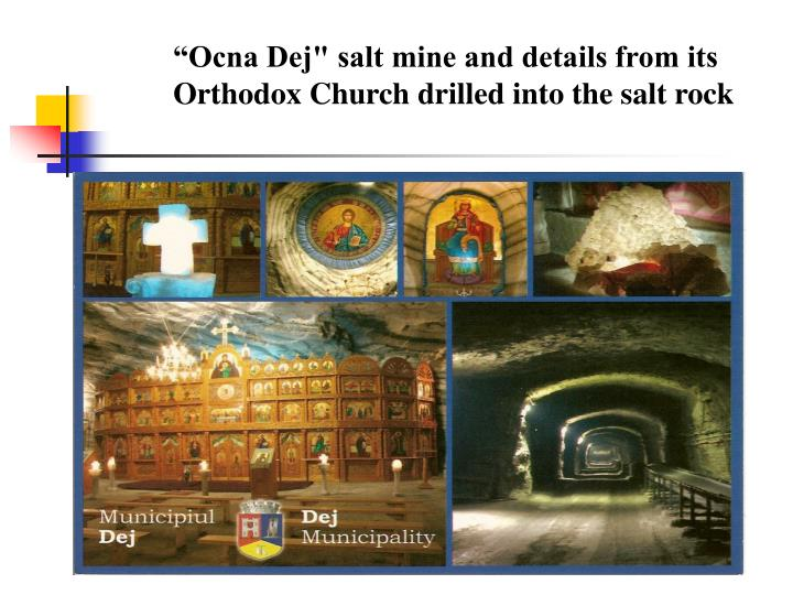 """Ocna Dej"" salt mine and details from its Orthodox Church drilled into the salt rock"