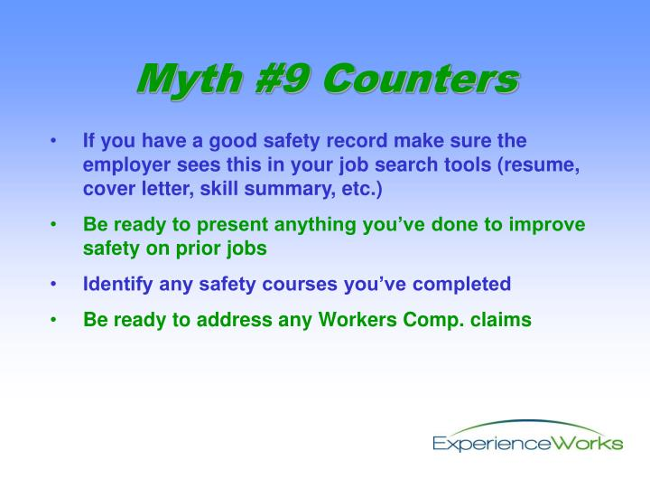 If you have a good safety record make sure the employer sees this in your job search tools (resume, cover letter, skill summary, etc.)