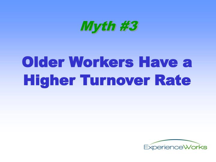 Older Workers Have a Higher Turnover Rate