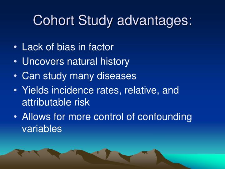 Cohort Study advantages: