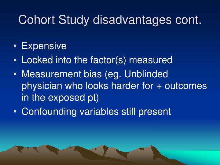 Cohort Study disadvantages cont.