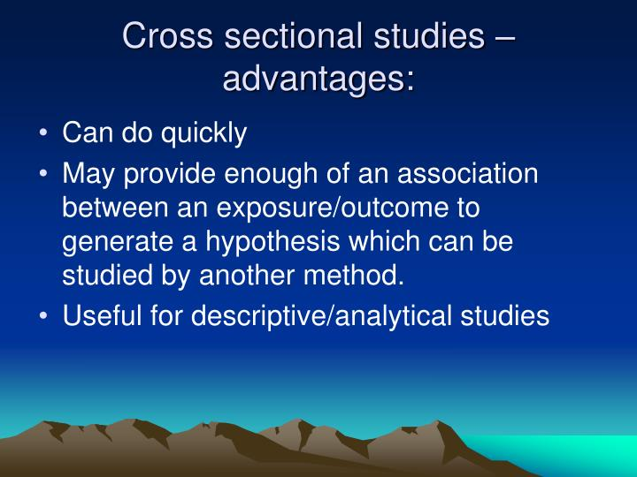 Cross sectional studies – advantages: