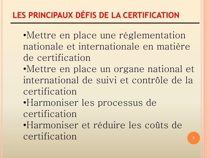 LES PRINCIPAUX DFIS DE LA CERTIFICATION