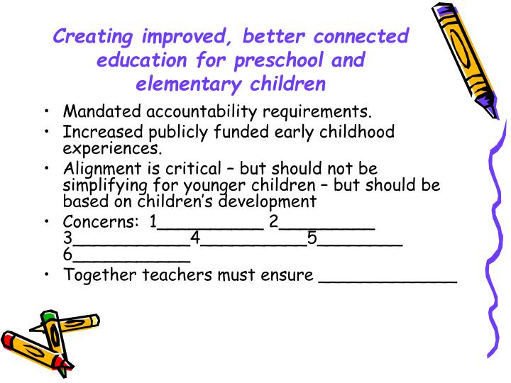 Creating improved, better connected education for preschool and elementary children
