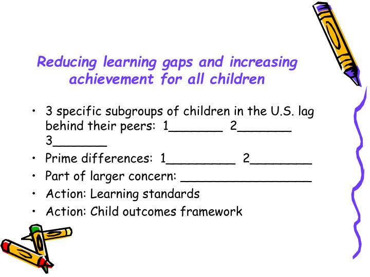 Reducing learning gaps and increasing achievement for all children