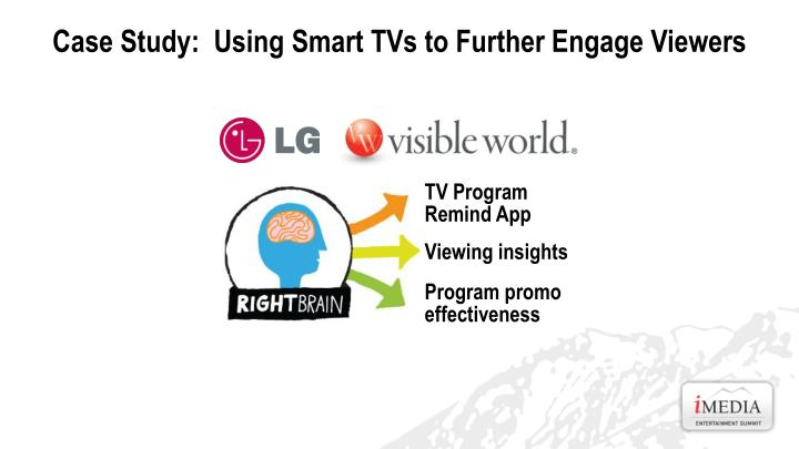 Case Study:  Using Smart TVs to Further Engage Viewers