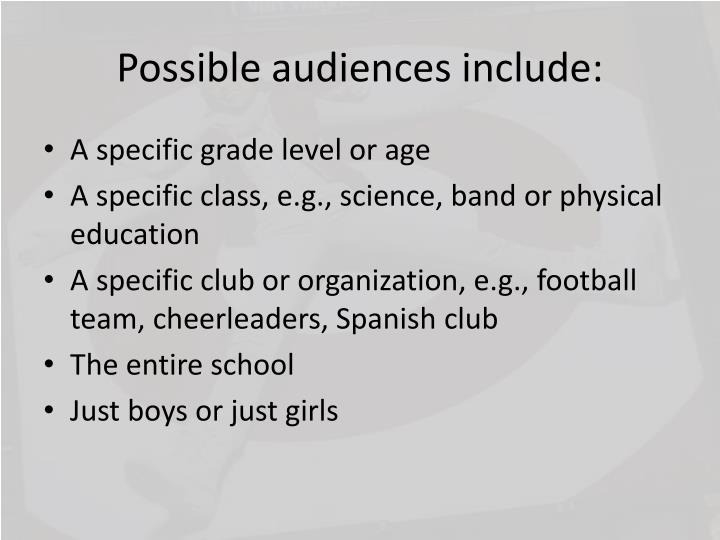 Possible audiences include: