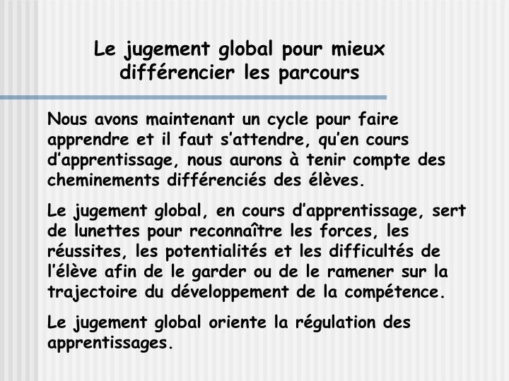 Le jugement global pour mieux différencier les parcours