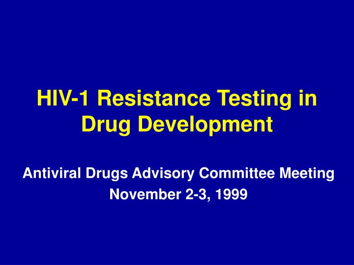 Hiv 1 resistance testing in drug development
