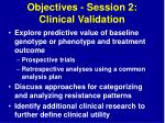 objectives session 2 clinical validation