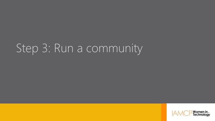 Step 3: Run a community