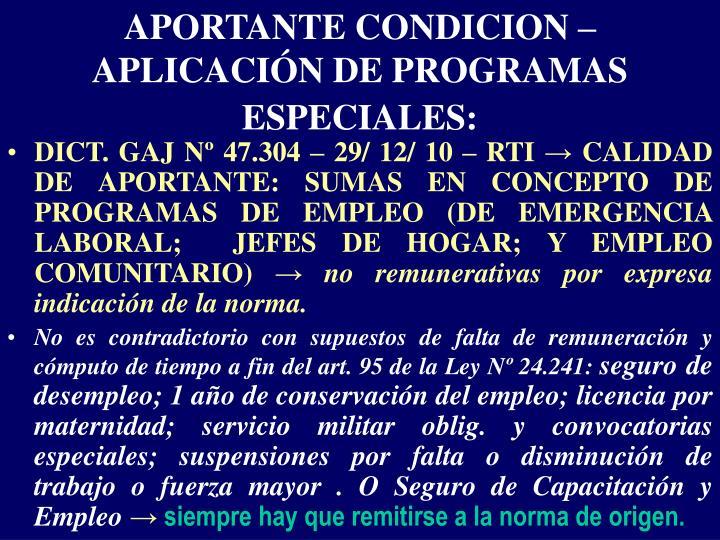 APORTANTE CONDICION –  APLICACIÓN DE PROGRAMAS ESPECIALES:
