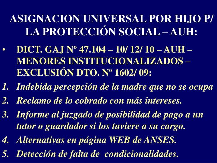 ASIGNACION UNIVERSAL POR HIJO P/ LA PROTECCIÓN SOCIAL – AUH: