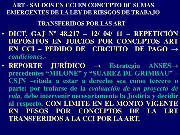 ART - SALDOS EN CCI EN CONCEPTO DE SUMAS EMERGENTES DE LA LEY DE RIESGOS DE TRABAJO TRANSFERIDOS POR LAS ART