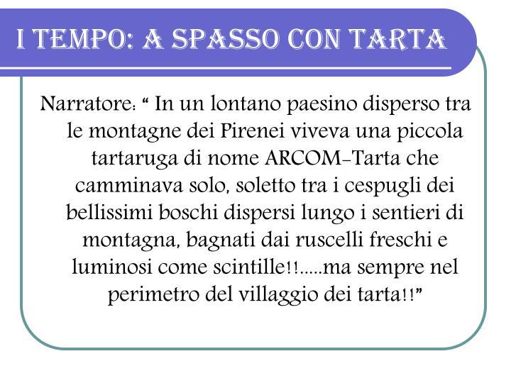 I TEMPO: A SPASSO CON TARTA