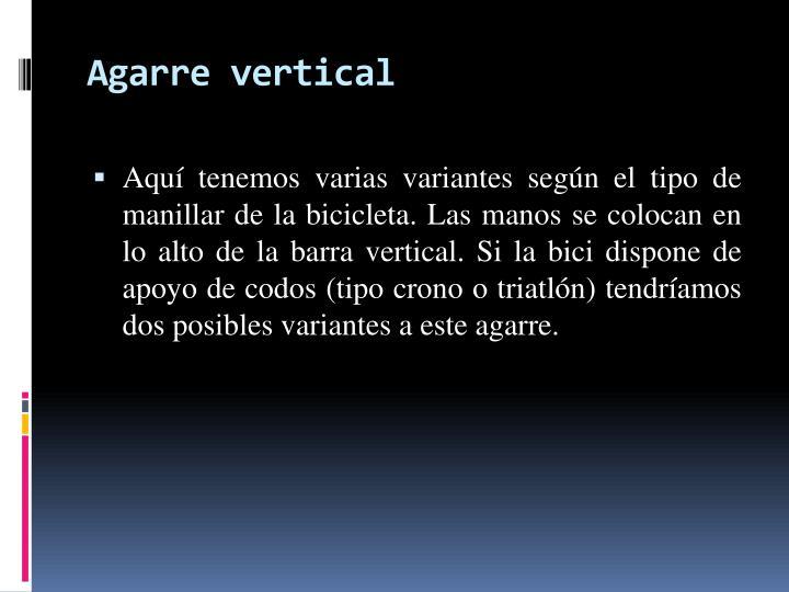 Agarre vertical