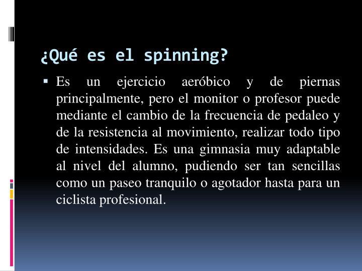 ¿Qué es el spinning?