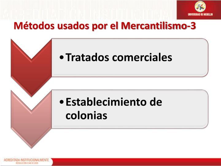 Métodos usados por el Mercantilismo-3