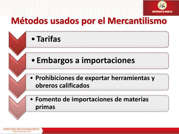 Métodos usados por el Mercantilismo