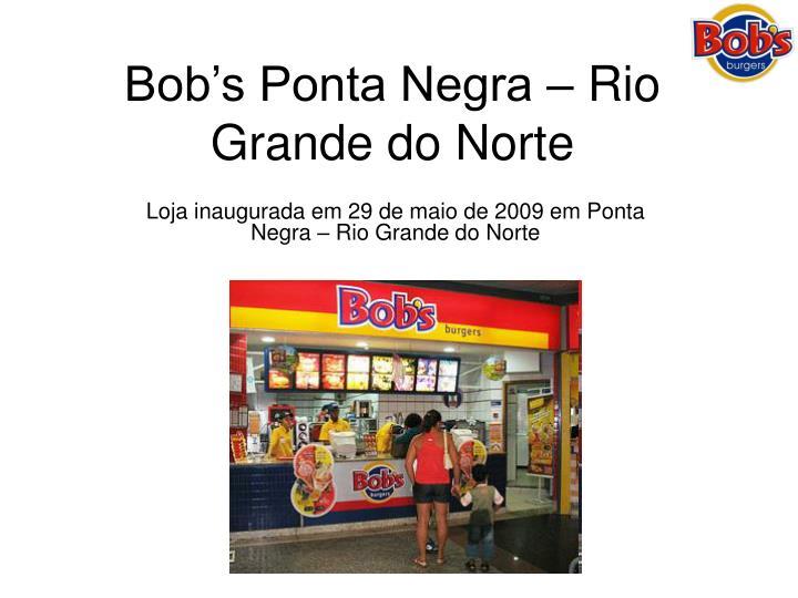 Bob's Ponta Negra – Rio Grande do Norte