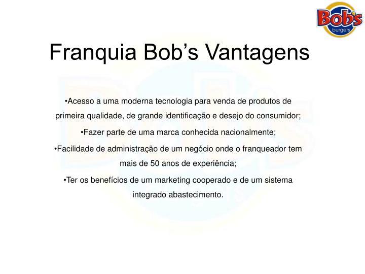 Franquia Bob's Vantagens