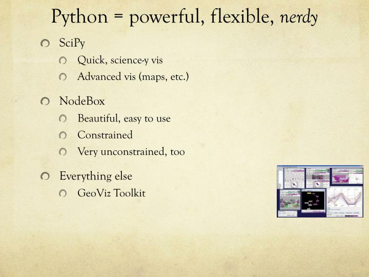 Python = powerful, flexible,